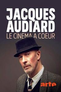 Jacques Audiard - Le cinéma à cœur