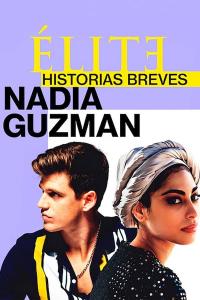 Elite : Histoires courtes - Nadia Guzmán