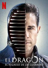 El Dragón : Le retour d'un guerrier